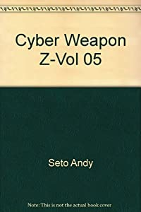 Cyber Weapon Z Edition simple Tome 5