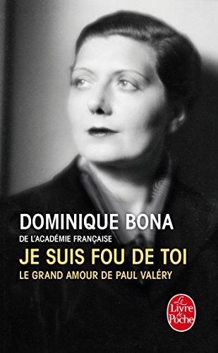 Je suis fou de toi par Dominique Bona