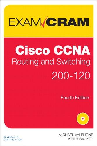 CCNA Routing and Switching 200-120 Exam Cram: Exam 29 Exam Cram_4 (English Edition)