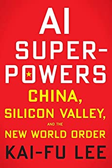 AI Superpowers: China, Silicon Valley, and the New World Order (English Edition) de [Lee, Kai-Fu]
