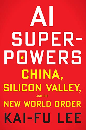 AI Superpowers: China, Silicon Valley, and the New World Order (English Edition) por Kai-Fu Lee