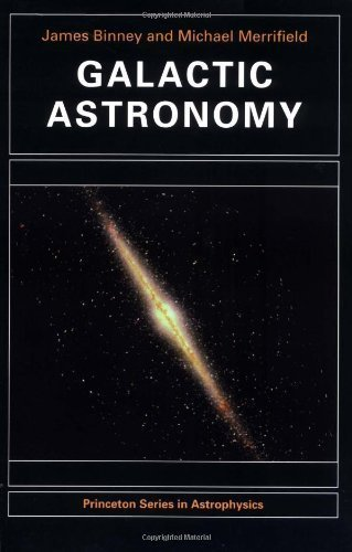 Galactic Astronomy (Princeton Series in Astrophysics) 1st (first) American Editi Edition by Binney, James published by Princeton University Press (1998)