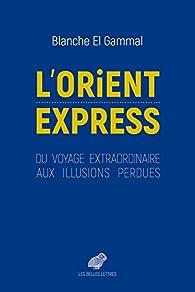 L' Orient-Express par  Blanche El Gammal