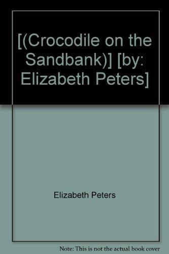 [(Crocodile on the Sandbank)] [by: Elizabeth Peters]