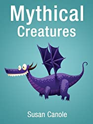 Mythical Creatures - Stories of Legendary and Mythical Creatures