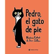 Pedro, el gato de pie: El valor de la amistad (Cuentos con valores)