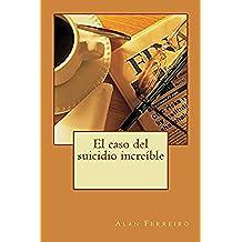 El caso del suicidio increíble