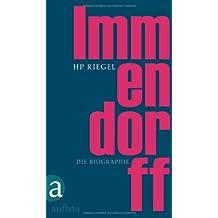 Immendorff: Die Biographie