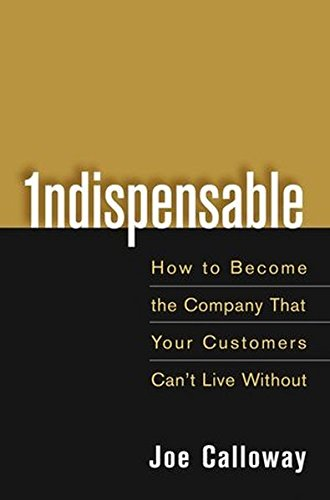 Indispensable: How To Become The Company That Your Customers Can't Live Without Live-kundenservice