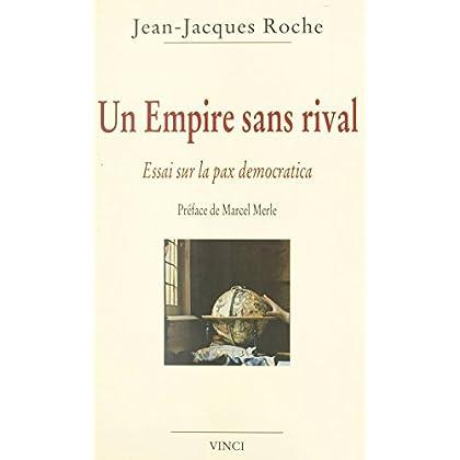 Un empire sans rival : essai sur la pax democratica