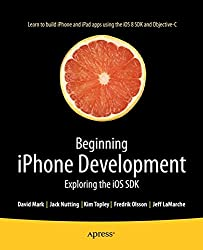 Beginning iPhone Development: Exploring the iOS SDK