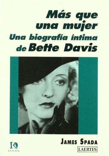 Más que una mujer: Una biografía íntima de Bette Davis (Kaplan)