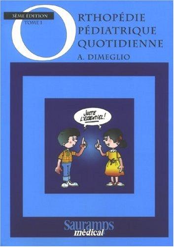 Orthopédie pédiatrique quotidienne, tome 1, 3e édition. Juste l'essentiel !