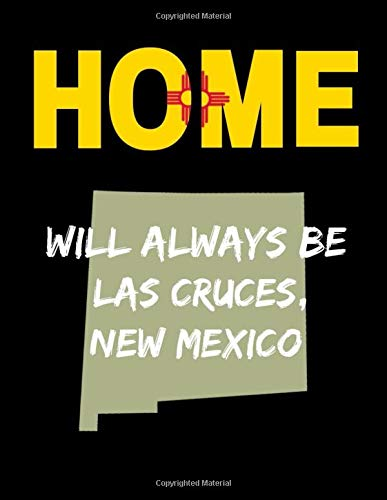 Home Will Always Be Las Cruces, New Mexico: NM State Note Book (New Mexico Basketball)