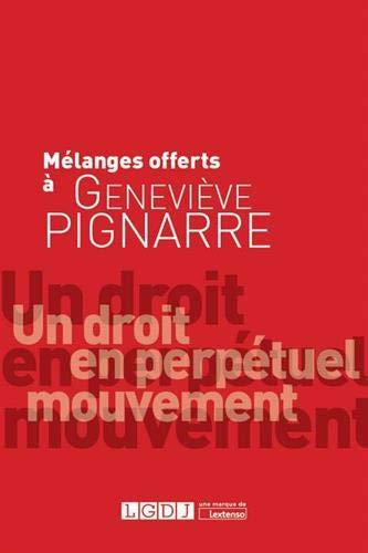 Mélanges offerts à Geneviève Pignarre : Un droit en perpétuel mouvement