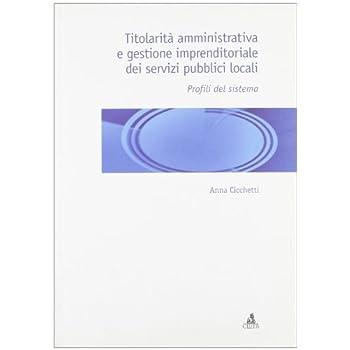 Titolarità Amministrativa E Gestione Imprenditoriale Dei Servizi Pubblici Locali. Profili Del Sistema