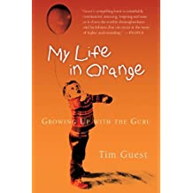 By Tim Guest My Life in Orange: Growing Up with the Guru [Paperback]