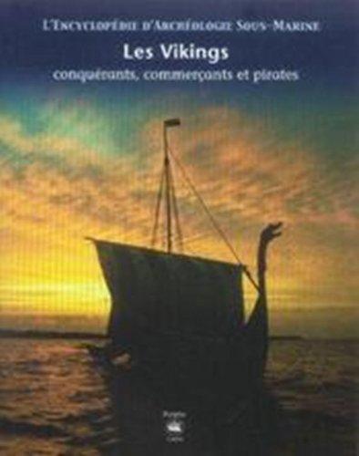 Les Vikings conquérants, commerçants et pirates