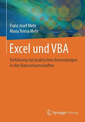 Excel und VBA: Einführung mit praktischen Anwendungen in den Naturwissenschaften