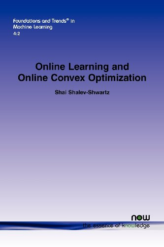 Online Learning and Online Convex Optimization (Foundations and Trends in Machine Learning)