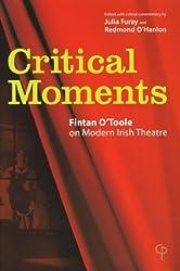 Critical Moments: Fintan O'Toole on Modern Irish Theatre