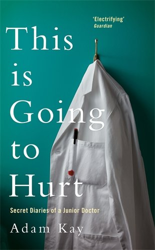 This is Going to Hurt: Secret Diaries of a Junior Doctor - The Sunday Times Bestseller thumbnail