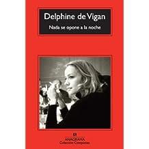 Nada se opone a la noche (Coleccion Compactos) (Spanish Edition) by Delphine de Vigan (2014-05-30)