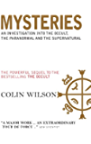 Mysteries: An Investigation into the Occult, the Paranormal and the Supernatural: A Powerful Sequel to the Author's Bestseller, The