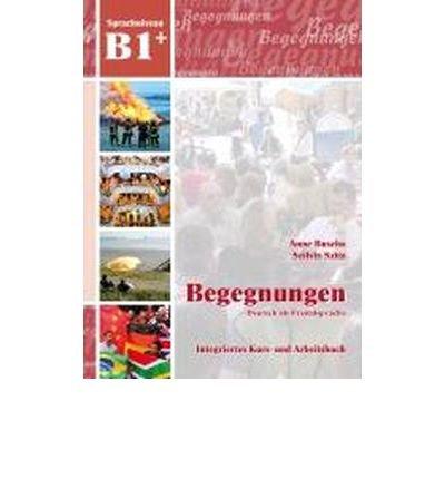 Begegnungen Deutsch als Fremdsprache B1+: Integriertes Kurs- und Arbeitsbuch (Paperback)(German) - Common