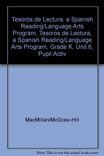 Tesoros de Lectura, a Spanish Reading/Language Arts Program, Grade K, Unit 6, Student Activity Book (Elementary Reading Treasures) por Mcgraw-Hill Education