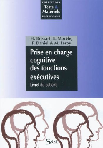 Prise en charge cognitive des fonctions excutives : Livret du patient + Thorie et Corrigs des exercices