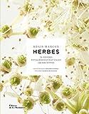 Herbes. 70 herbes potagères et sauvages,130 recettes