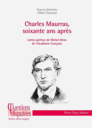 Charles Maurras, soixante ans aprs