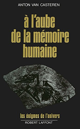 A l'aube de la mémoire humaine