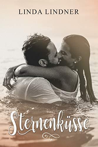 Sternenküsse: Ein sinnlich-prickelnder Kurzroman zum Wohlfühlen von [Lindner, Linda]