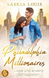 Liebe und andere Schlagzeilen (Philadelphia Millionaires 1) von Saskia Louis