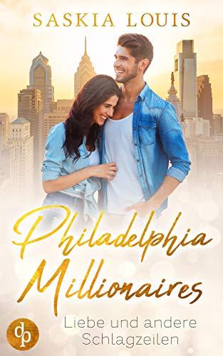 Buchseite und Rezensionen zu 'Liebe und andere Schlagzeilen (Philadelphia Millionaires 1)' von Saskia Louis