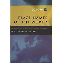 Place Names of the World - Europe: Historical Context, Meanings and Changes