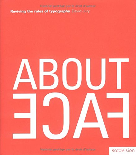 About Face: Reviving the Rules of Typography