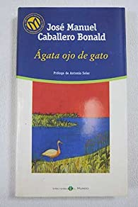 Ágata ojo de gato par  José Manuel Caballero Bonald