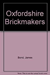 Oxfordshire Brickmakers (The Clay industries of Oxfordshire)