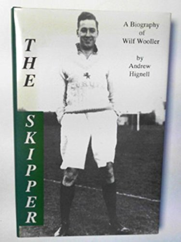 The Skipper: a Biography of Wilf Wooller por Andrew Hignell