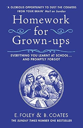 Homework for Grown-ups: Everything You Learnt at School... and Promptly Forgot por Beth Coates