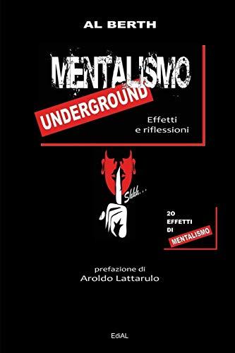 Zoom IMG-1 mentalismo underground effetti e riflessioni