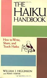 Haiku Handbook: How to Write, Share and Teach Haiku