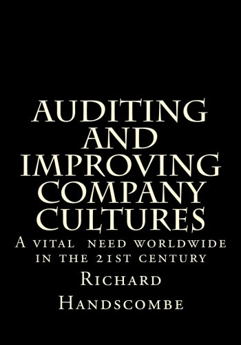 Auditing and Improving Company Cultures: A vital  need worldwide in the 21st century