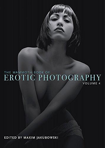 The Mammoth Book of Erotic Photography, Vol. 4 (Mammoth Books) por Maxim Jakubowski