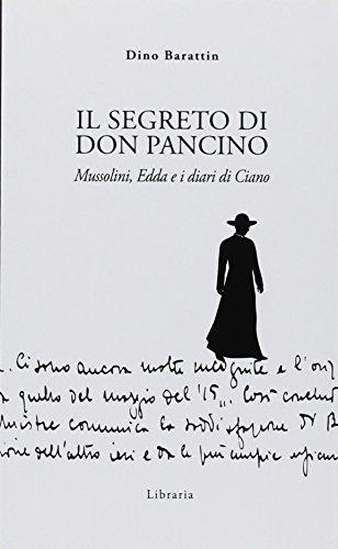 Il segreto di Don Pancino. Mussolini, Edda e i diari di Ciano
