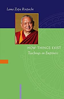 How Things Exist: Teachings on Emptiness (English Edition) von [Lama Zopa Rinpoche]