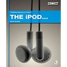 Thinking Biblically About. the iPod (Connect)